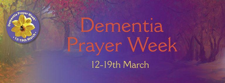 Dementia Prayer Week 12th – 19th March 2020